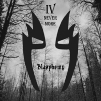 IV Never More | Blasphemy