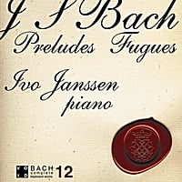 Ivo Janssen | J.S. Bach Preludes and Fugues