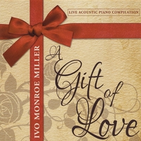Ivo Monroe Miller | A Gift of Love (Live)