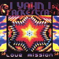 I Yahn I Arkestra | Love Mission