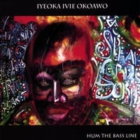 Iyeoka Ivie Okoawo | Hum the Bass Line