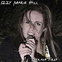 Izzy Marie Hill | Sick and Tired