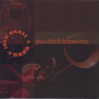 Jack Brass Band | You Don't Know Me