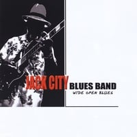 Jack City Blues Band | Wide Open Blues