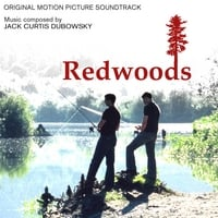 Jack Curtis Dubowsky | Redwoods (Original Motion Picture Soundtrack)