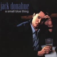 Jack Donahue | A Small Blue Thing