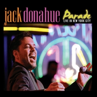 Jack Donahue | Parade - Live In New York City