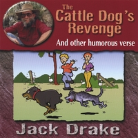 Jack Drake | The Cattle Dog's Revenge and other humorous verse