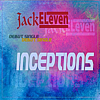 Jack Eleven | Inceptions