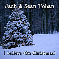 Jack Hoban | I Believe (On Christmas)