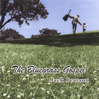 Jack Pearson | the Bluegrass Gospel