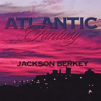 Jackson Berkey | Atlantic Fantasy