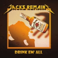 Jacks Remains | Drink Em' All