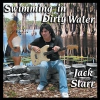 Jack Starr | Swimming in Dirty Water
