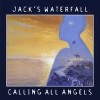 Jack's Waterfall | Calling All Angels