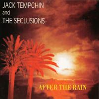 Jack Tempchin | After The Rain by Jack Tempchin and the Seclusions
