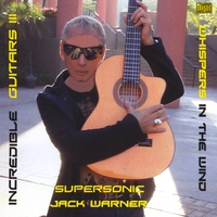 Jack Warner | Incredible Guitars III-Whispers in the Wind-Supersonic