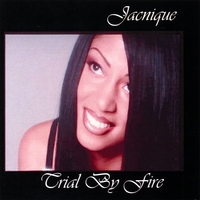 Jacnique | Trial By Fire
