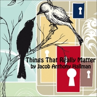 Jacob Anthony Hallman | Things That Really Matter