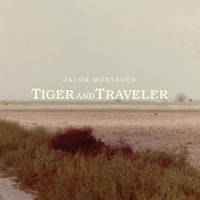 Jacob Montague | Tiger and Traveler