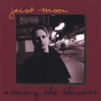 Jacob Moon | Among The Thieves