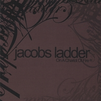 Jacobs Ladder | On A Chariot Of Fire