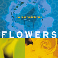 James Anthony Cotton | Flowers