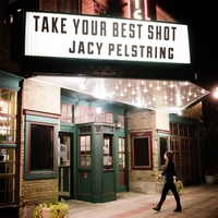 Jacy Pelstring | Take Your Best Shot
