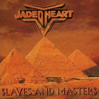 Jaded Heart | Slaves & Masters