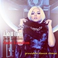 Jade London | Fab U Lous (DJ Gruvidru Dance Remix )