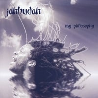 Jahbudah | My Philosophy