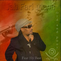 Jah Fari Mann | Old and Poor