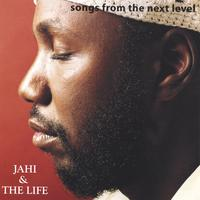Jahi and The Life | Songs from the Next Level