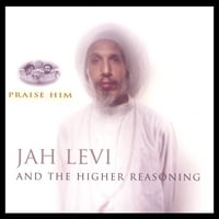 Jah levi & The Higher Reasoning | Praise Him