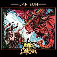 Jah Sun | Battle the Dragon