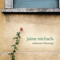 Jaime Michaels | Unknown Blessings