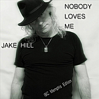Jake Hill | Nobody Loves Me