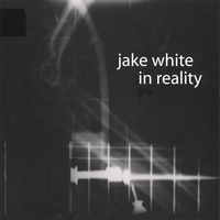Jake White | In Reality