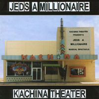 Jed's A Millionaire | Kachina Theater