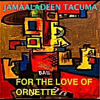 Jamaaladeen Tacuma | For the Love of Ornette