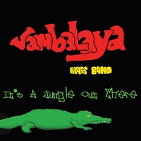 Jambalaya Brass Band | It's A Jungle Out There
