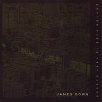 James Down | Moving Slow In Fast Places