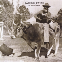 James E. Payne | Old Cowhand