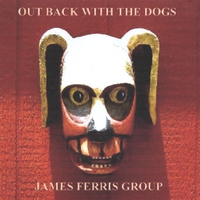 James Ferris Group | Out Back With the Dogs