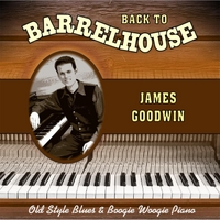 James Goodwin | Back to Barrelhouse
