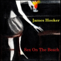 James Hooker | Sex On the Beach