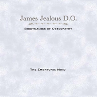 James Jealous D.O. | The Embryonic Mind