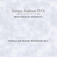 James Jealous D.O. | Thoracic and Primary Respiration No.1