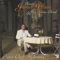 James Jelasic & His Dance Band | Enter Club Havana