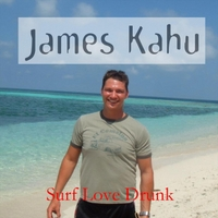 James Kahu | Surf Love Drunk
